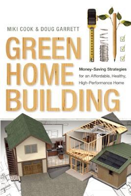 Green Home Building By Cook, Miki/ Garrett, Doug